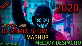Download Lagu DJ REMIX SLOW MASHUP [MELODY DESPACITO] 2020  CAMPURAN LAGU LUAR ENAK 😃 mp3