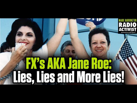 FX's AKA Jane Roe is Revisionist History | Mark Harrington Show | 5-21-20