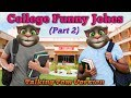 College Funny Jokes (Part 2) | Talking Tom Version