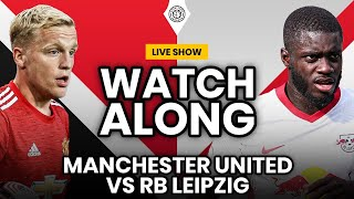 Manchester United vs RB Leipzig | UCL LIVE | Watchalong