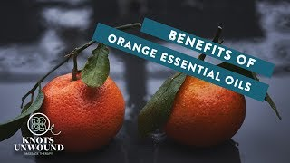 Benefits of Orange Essential Oil | Las Vegas | Massage Therapy | Wellness Center