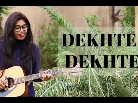 Dekhte Dekhte Female Cover by Monika