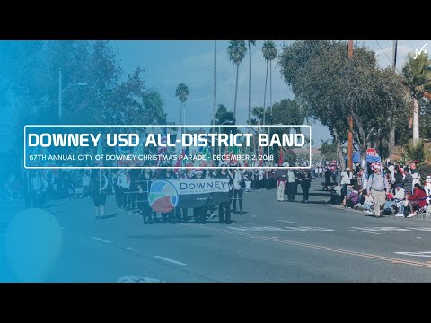 Downey Unified All-District Band - Christmas Promenade - 2018 Downey Christmas Parade
