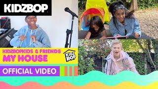 KIDZ BOP Kids & Friends  My House (Official At Home Music Video)