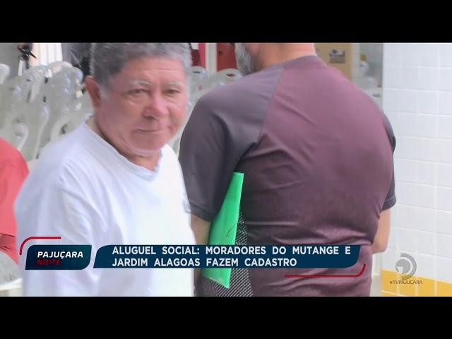 Aluguel social: moradores do Mutange e Jardim Alagoas fazem cadastro