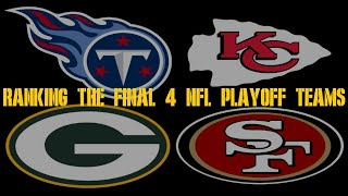 Ranking the Final Four Teams in the NFL Playoffs