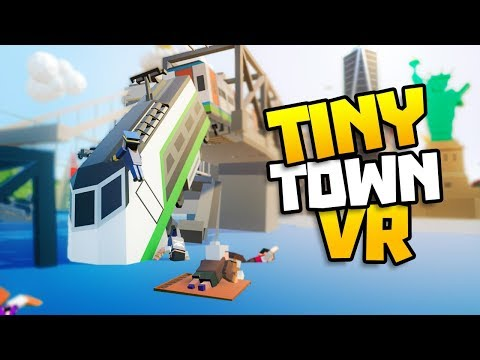 TINY TRAIN CRASHES INTO OCEAN! - Tiny Town VR Gameplay Part 26 - VR HTC Vive Gameplay Tiny Town
