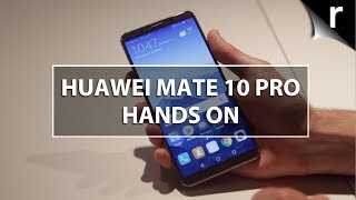 Huawei Mate 10 Pro Hands-on Review: Galaxy Note rival?