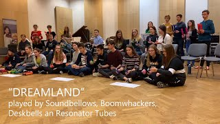 Dreamland (© Helbling Verlag) - played with Soundbellows, Boomwhackers, Deskbells & Resonator Tubes