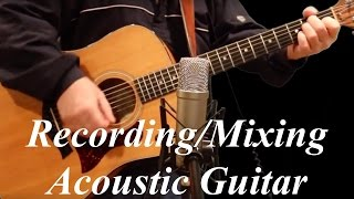 Recording/Mixing an Acoustic Guitar