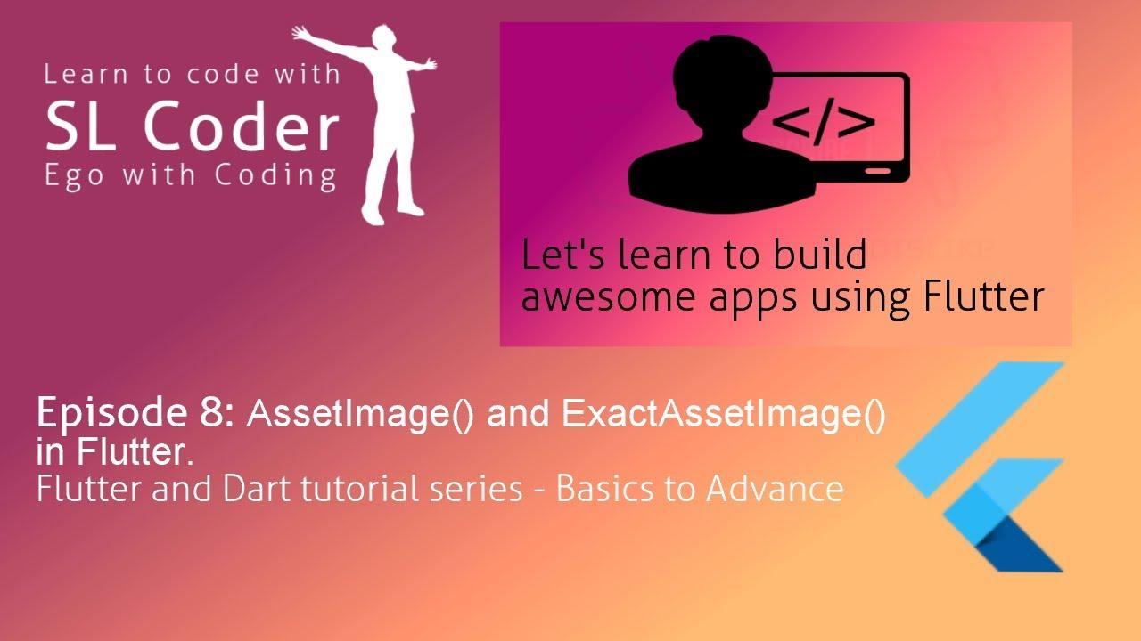 slcoder - Ego with Coding: AssetImage and ExactAssetImage in Flutter