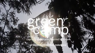 Green Camp Bali | at Green School Official Video 2016