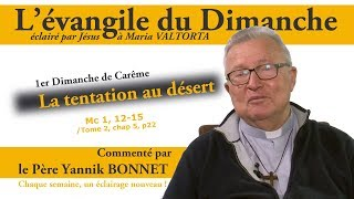 Maria Valtorta : Commentaire du 1er Dimanche de Carême : la tentation au désert