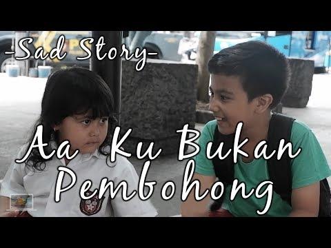 Sad Story :  Aa Ku Bukan Pembohong I Kids Brother