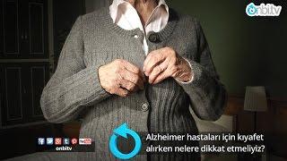 Alzheimer hastalarının giysileri nasıl olmalı?