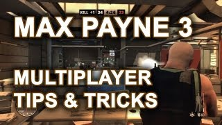 Max Payne 3 Multiplayer Online Gameplay NEW PART 1 | Max Payne 3 Tips & Tricks Xbox360/PS3/PC