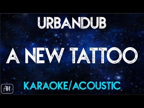 Urbandub - A New Tattoo (Karaoke/Acoustic Instrumental)