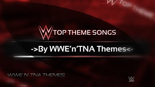 My Top 30 WWE Theme Songs [Of All Time]