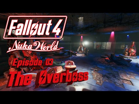 Let's Play FALLOUT 4 Nuka World: Episode 03 - The Overboss