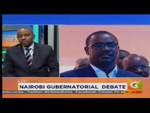Nairobi Gubenatorial Debate #CitizenExtra