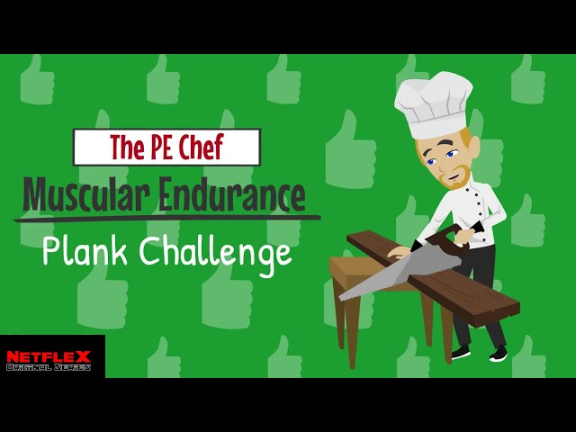 PE Chef: Muscular Endurance PLANK  CHALLENGE (5 Components of Fitness)