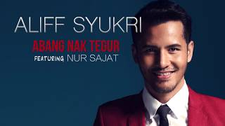 Abang Nak Tegur - Aliff Syukri feat. Nur Sajat (Official Lyric Video)