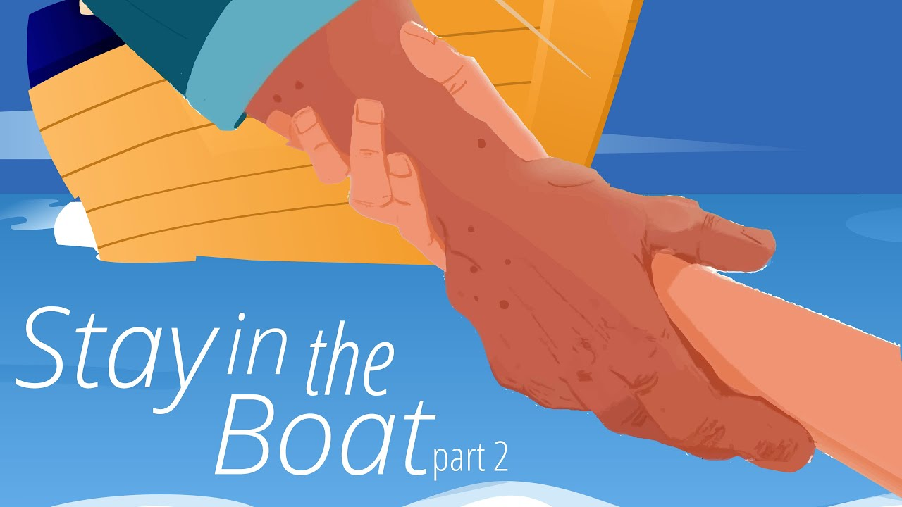 Stay in the Boat - Faith and Doubt - Part 2