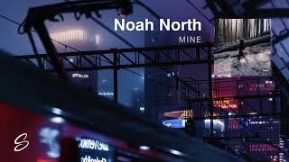 Noah North - Mine