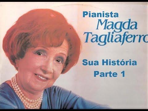 Magda Tagliaferro - O mundo dentro de um piano - Sua História - Parte 1
