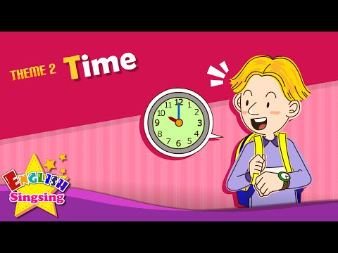Theme 2. Time - What time is it? | ESL Song & Story - Learning English for Kids