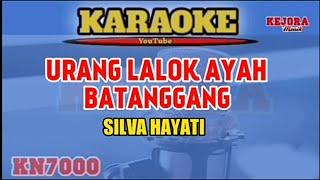 Download Lagu URANG LALOK AYAH BATANGGANG -Silva Hayati (Karaoke/lirik) KN7000 mp3