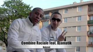 Naturel - Combine Raciale Feat Djamatik