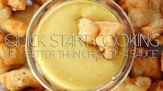 Quick Start Cooking   Better Than Chick Fil A Sauce