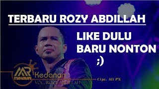Rozy Abdillah Kedanan Official Music Video