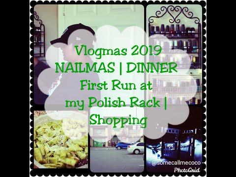 Vlogmas   #NAILMAS   First Run At My Winter/ Holiday Seasonal Rack   Dinner   Shopping