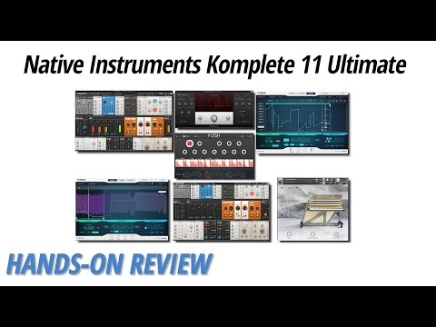 Hands-On Review: Native Instruments | Komplete 11 Ultimate