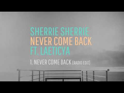 Sherrie Sherrie   Never Come Back ft  Leaticya