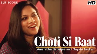 Choti Si Baat   Gayatri Asokan, Amarabha Banerjee   ft.Purbayan Chatterjee & Ishaan Ghosh  Sufiscore