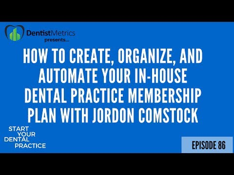 How To Create And Automate Your In-House Dental Practice Membership Plan With Jordon Comstock