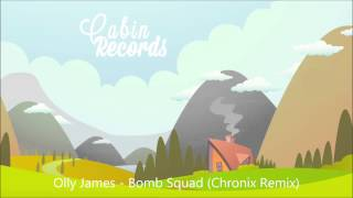 Olly James - Bomb Squad (Chronix Remix)
