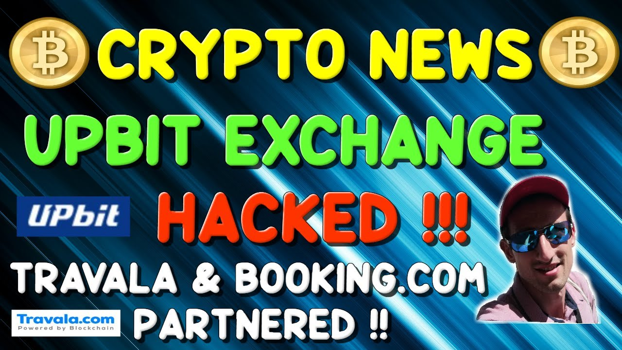 UPBIT EXCHANGE HACKED ! TRAVALA and BOOKING.com partnership! Stantinko Botnet Mining in your device!