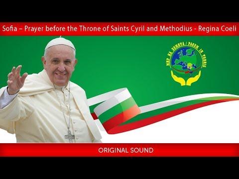 Pope Francis - Sofia –Prayer before the Throne of Saints Cyril and Methodius-Regina Coeli 2019-05-05