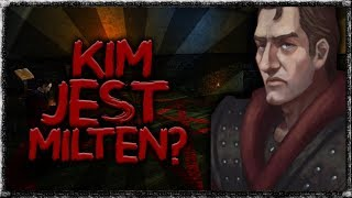 KIM JEST MILTEN? | GOTHIC