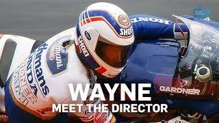 Wayne - Meet The Director