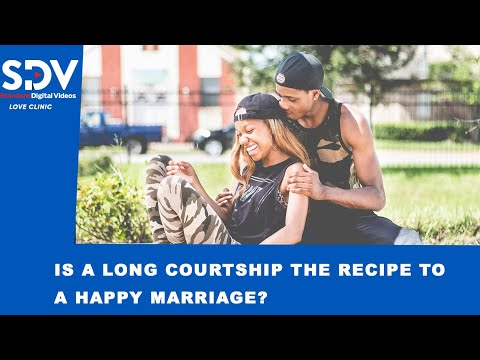 Is a long courtship the recipe to a happy marriage life |LOVE CLINIC