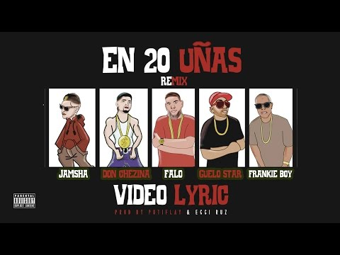Jamsha ft. Chezina, Falo, Guelo Star y Frankie Boy - En 20 Uñas (Video Lyric) remix