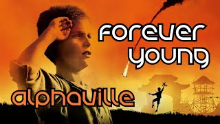 Alphaville - Forever Young • Empire of the Sun Edition