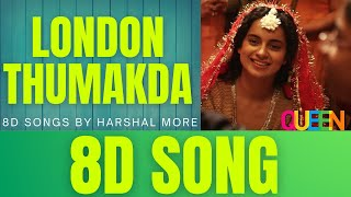 London Thumakda | 8D Audio | 8D Songs by Harshal More
