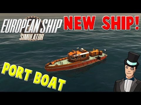 European Ship Simulator - NEW SHIP! PORT BOAT gameplay |