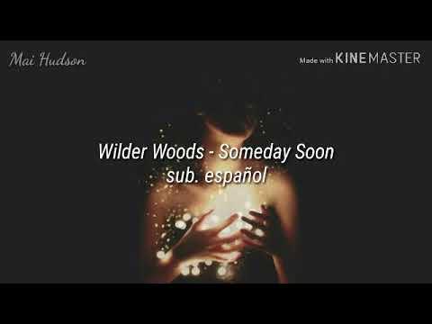 Wilder Woods - Someday Soon (sub. español)